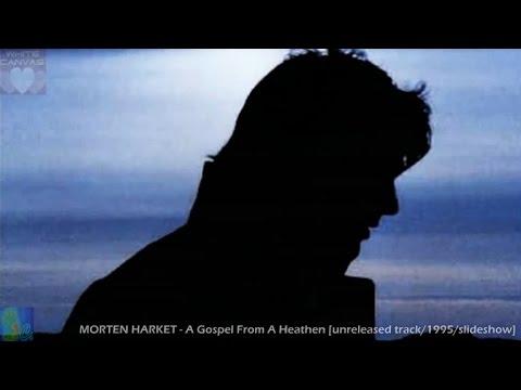 MORTEN HARKET - A Gospel From A Heathen [unreleased / 1995][w/ CC lyrics]